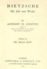 Nietzsche: His Life and Works