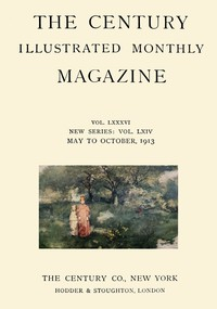 Cover of The Century Illustrated Monthly Magazine (May 1913)Vol. LXXXVI. New Series: Vol. LXIV. May to October, 1913