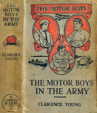Cover of The Motor Boys in the Army; or, Ned, Bob and Jerry as Volunteers