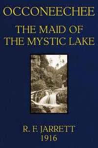 Cover of Occoneechee, the Maid of the Mystic Lake