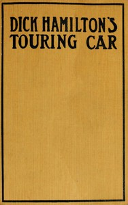 Cover of Dick Hamilton's Touring Car; Or, A Young Millionaire's Race For A Fortune