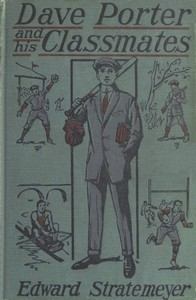 Cover of Dave Porter and His Classmates; Or, For the Honor of Oak Hall