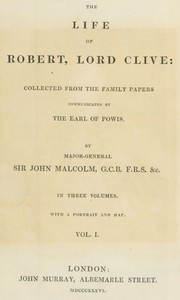 The Life of Robert, Lord Clive, Vol. 1 (of 3) Collected from the Family Papers Communicated by the Earl of Powis