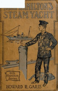 Cover of Dick Hamilton's Steam Yacht; Or, A Young Millionaire and the Kidnappers