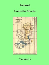 Cover of Ireland under the Stuarts and During the Interregnum, Vol. 1 (of 3), 1603-1642