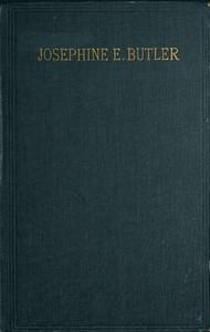 Cover of Josephine E. Butler: An Autobiographical Memoir