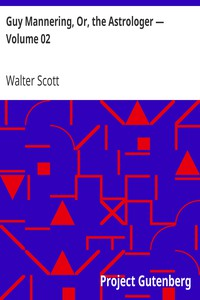 Guy Mannering, Or, the Astrologer — Volume 02