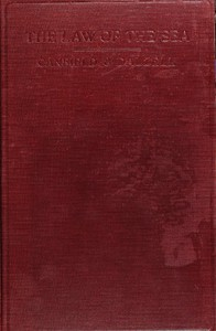 The Law of the Sea A manual of the principles of admiralty law for students, mariners, and ship operators