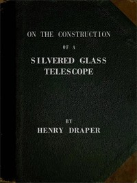 On the Construction of a Silvered Glass Telescope Fifteen and a half inches in aperture, and its use in celestial photography