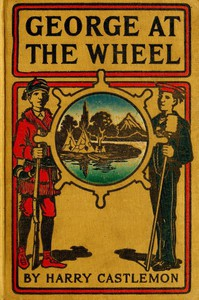 George at the Wheel; Or, Life in the Pilot-House