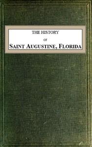 The History of Saint Augustine, Florida