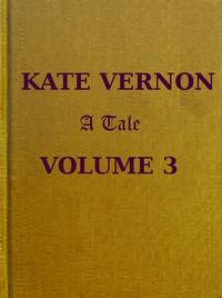 Cover of Kate Vernon: A Tale. Vol. 3 (of 3)