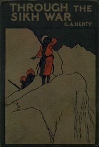 Cover of Through the Sikh War: A Tale of the Conquest of the Punjaub
