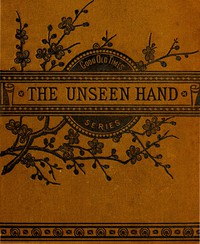 The Unseen Hand; or, James Renfew and His Boy Helpers