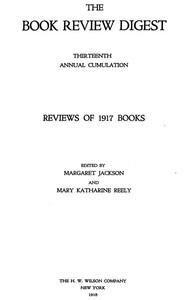Cover of The Book Review Digest, Volume 13, 1917Thirteenth Annual Cumulation Reviews of 1917 Books
