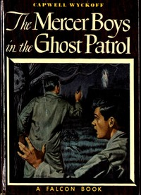 Cover of The Mercer Boys in the Ghost Patrol