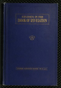 Cover of A Bible School Manual: Studies in the Book of Revelation An introduction, analysis, and notes, containing a concise interpretation according to the symbolic view, numerous references to authorities, and general mention of other interpretations, with the text of the American revised version edited in paragraphs, for the use of Bible students