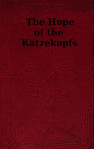 Cover of The Hope of the Katzekopfs; or, The Sorrows of Selfishness. A Fairy Tale.
