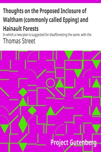 Cover of Thoughts on the Proposed Inclosure of Waltham (commonly called Epping) and Hainault Forests In which a new plan is suggested for disafforesting the same: with the heads of the bill now proposed for that purpose