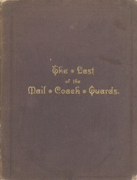 Old Coaching DaysSome Incidents in the Life of Moses James Nobbs, the last of the Mail Coach Guards