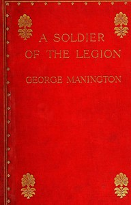 Cover of A Soldier of the LegionAn Englishman's Adventures Under the French Flag in Algeria and Tonquin