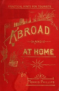 Cover of Abroad and at Home; Practical Hints for Tourists