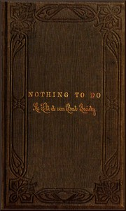 Cover of Nothing to Do: A Tilt at Our Best Society