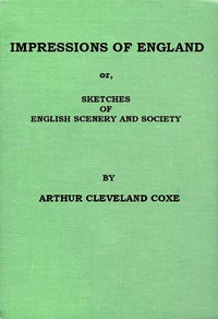 Impressions of England; or, Sketches of English Scenery and Society
