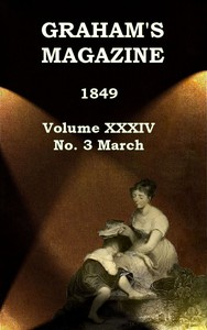 Cover of Graham's Magazine, Vol. XXXIV, No. 3, March 1849