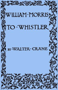 William Morris to WhistlerPapers and addresses on art and craft and the commonweal.