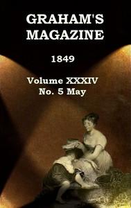 Graham's Magazine, Vol. XXXIV, No. 5, May 1849