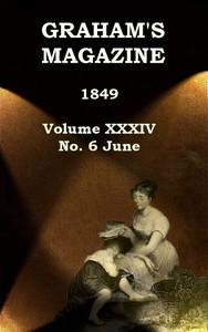 Graham's Magazine, Vol. XXXIV, No. 6, June 1849