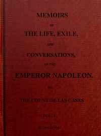 Cover of Memoirs of the life, exile, and conversations of the Emperor Napoleon. (Vol. I)