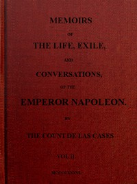 Cover of Memoirs of the life, exile, and conversations of the Emperor Napoleon. (Vol. II)