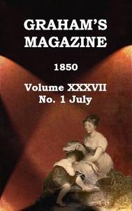 Cover of Graham's Magazine, Vol. XXXVII, No. 1, July 1850