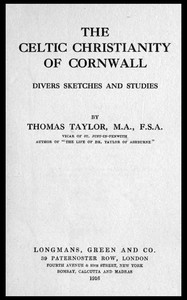The Celtic Christianity of Cornwall: Divers Sketches and Studies