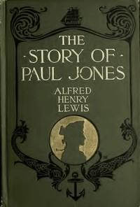 The Story of Paul Jones: An Historical Romance