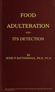 Food Adulteration and Its Detection With photomicrographic plates and a bibliographical appendix