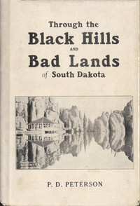 Through the Black Hills and Bad Lands of South Dakota