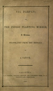 Cover of Nil Darpan; or, The Indigo Planting Mirror, A Drama. Translated from the Bengali by a Native.