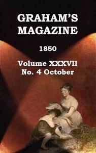 Cover of Graham's Magazine, Vol. XXXVII, No. 4, October 1850