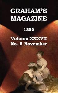 Cover of Graham's Magazine, Vol. XXXVII, No. 5, November 1850