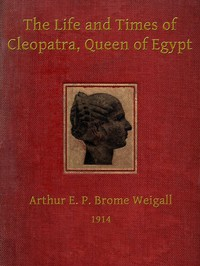 Cover of The Life and Times of Cleopatra, Queen of EgyptA Study in the Origin of the Roman Empire