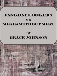 Cover of Fast-Day Cookery; or, Meals without Meat