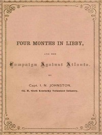 Four Months in Libby and the Campaign Against Atlanta