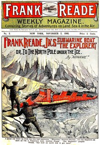 Frank Reade Jr.'s Submarine Boat; or, to the North Pole Under the Ice.