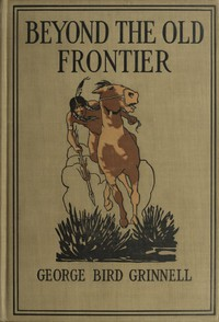 Cover of Beyond the Old Frontier: Adventures of Indian-Fighters, Hunters, and Fur-Traders