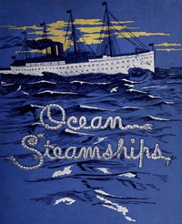 Cover of Ocean Steamships A popular account of their construction, development, management and appliances