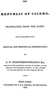 The republic of Cicero Translated from the Latin; and Accompanied With a Critical and Historical Introduction.