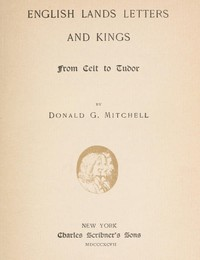 Cover of English Lands, Letters and Kings, vol. 1: From Celt to Tudor
